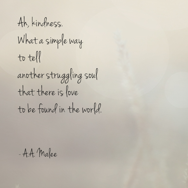 Ah, kindness. What a simple way...